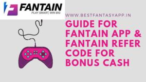 Fantain Fantasy App A-Z Guide & Refer Code For Reward 7