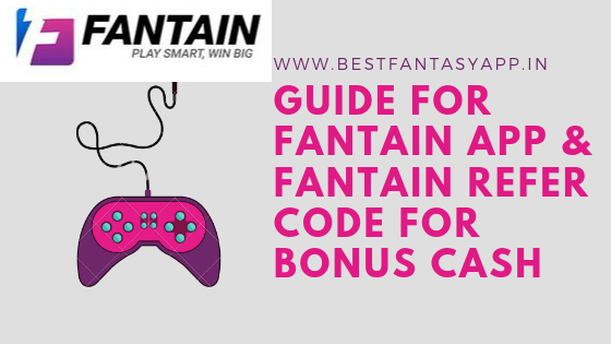 Fantain Fantasy App A-Z Guide & Refer Code For Reward 1