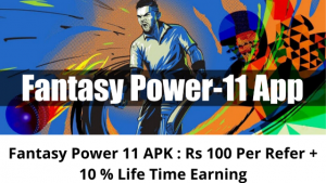 Fantasy Power 11 Refer Code: Rs 100 Per Refer + 10 % Life Time Earning 3