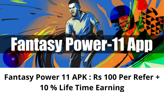 Fantasy Power 11 APK : Rs 100 Per Refer + 10 % Life Time Earning 1