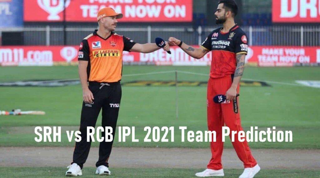 SRH vs RCB IPL 2021 Team Prediction